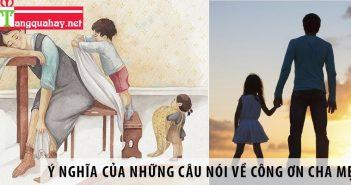 Ý nghĩa của những câu nói về công ơn cha mẹ