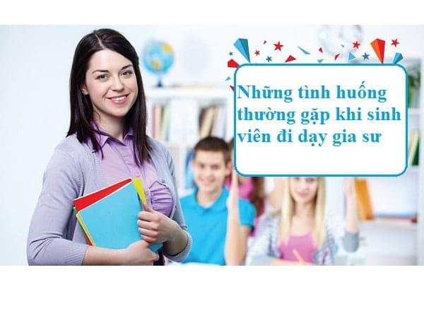 Những tình huống sinh viên thường gặp khi đi làm gia sư và cách xử trí