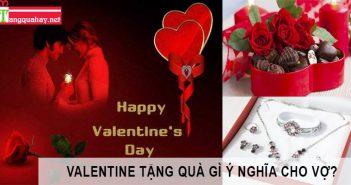 Quà tặng ý nghĩa cho vợ ngày valentine