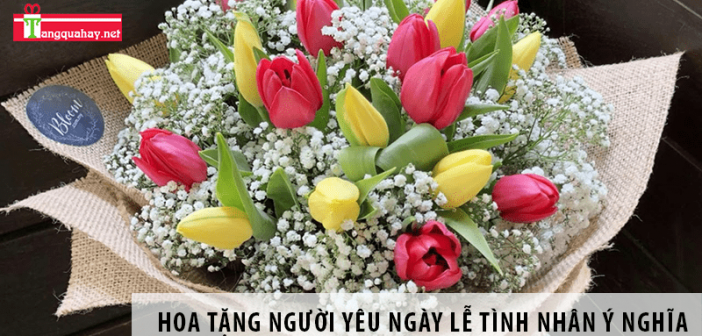 Những loại hoa tặng người yêu ngày lễ tình nhâný nghĩa nhất