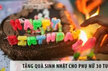 Tặng quà sinh nhật cho phụ nữ 30 chọn gì ý nghĩa nhất?